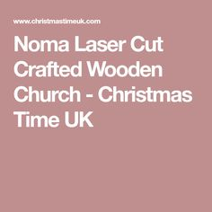 Noma Laser Cut Crafted Wooden Church - Christmas Time UK