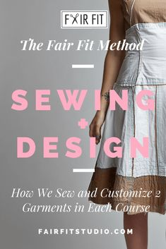 The Fair Fit Method Sewing + Design - How We Sew and Customize 2 Garments in Each Course — Fair Fit Studio Learn Sewing, Learn To Sew, Sewing Tutorials, Sewing Projects, Fashion Design Classes, Become A Fashion Designer, Kinds Of Fabric, Refashion, Stitch