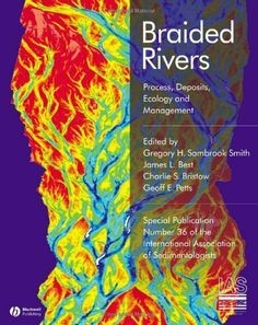 Braided Rivers: Process, Deposits, Ecology and Management (Special Publication 36 of the IAS) (International Association Of Sedimentologists Series) by Gregory H. Sambrook Smith. $143.96. Publisher: Wiley-Blackwell; 1 edition (October 31, 1993). 396 pages
