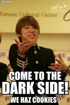 Oh Zico, I don't care about the cookies... I'm coming over to the dark side because you're there <3... Duh XD