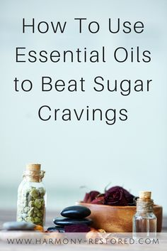 Simple tricks for overcoming sugar cravings with essential oils   blend recipe! #weightlosssmoothiesrecipes
