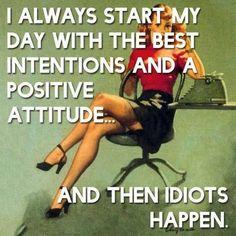I pray for a positive attitude every morning!