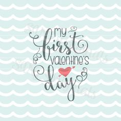 My first valentine's day SVG Baby Valentine SVG Vector file. Cute for so many uses! Cricut Explore and more! Happy Valentine's Day SVG