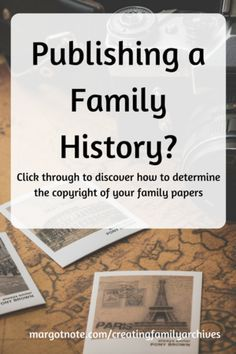 Publishing a Family History Tips from Archivist Margot Note from margotnote.com.png