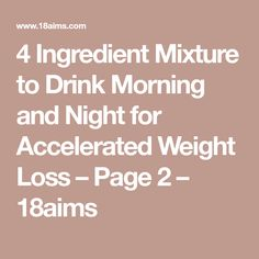 4 Ingredient Mixture to Drink Morning and Night for Accelerated Weight Loss – Page 2 Weight Loss Plans, Easy Weight Loss, Lose Weight, Snack Recipes, Healthy Recipes, Snacks, Healthy Foods, Weight Loss Drinks, Healthy Nutrition