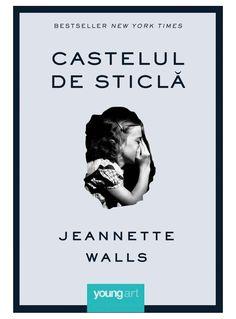 6 carti intelepte, care m-au ajutat in momentele grele - Andreea Raicu Jeannette Walls, Young Art, New York Times, Best Sellers, Movie Posters, Film Poster, Billboard, Film Posters