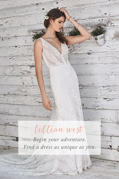 Begin your adventure and find a wedding dress as unique as you. Lillian  West 42942cd6b5d6
