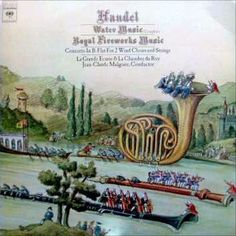 Handel - Water Music (Complete) - Royal Fireworks Music
