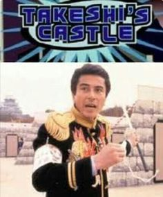 Takeshi's Castle - but only with Javed Jaafri's commentary ; Takeshi's Castle, Tim Matheson, Where The Sun Rises, Charmed Book Of Shadows, Castle Tv Shows, General Lee, Cartoon Movies, My Memory, Best Tv