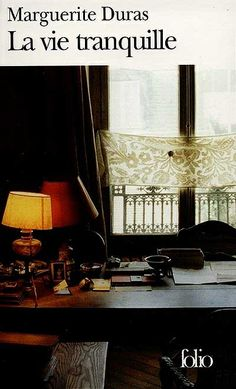 MARGUERITE  DURAS  |  LA VIE TRANQUILLE  |  Ed. GALLIMARD  1982  |