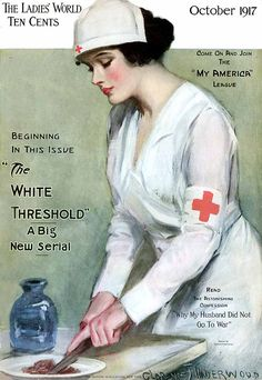 WWI era Nurse on the cover of 'The Ladies' World,' October 1917. Illustration by Clarence Underwood.