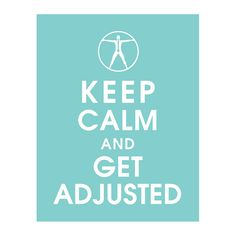 Keep Calm And Get Adjusted 11x14 Poster Color by KeepCalmShop, $14.95