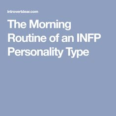 The Morning Routine of an INFP Personality Type