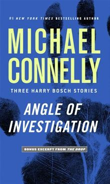 """Read """"Angle of Investigation Three Harry Bosch Stories"""" by Michael Connelly available from Rakuten Kobo. LAPD Detective Harry Bosch tackles three tough cases that span a legendary career in this never-before-collected trio of. Books To Read, My Books, War Novels, Michael Connelly, Book Nooks, Book Lists, So Little Time, Investigations, Short Stories"""