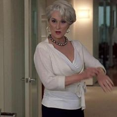 Miranda Priestly( This blouse is killing me)