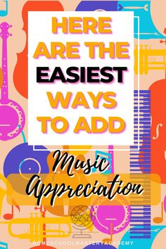 Adding music appreciation to your homeschool is super beneficial! Here are the easiest ways to include it. #homeschool #musicappreciation #homeschoolelectives #homeschoolcurriculum