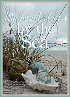 My Heart Sleeps by the SEA *(Seaside Inspirational Coastal Quote Beach House Photography )