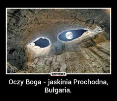 God's Eyes Cave in Bulgaria. Weird Facts, Fun Facts, Travel Around The World, Around The Worlds, Past Tens, Into The West, Gods Eye, Van Life, Beautiful Images
