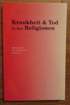 Krankheit & Tod in den Religionen * Christoph Peter Baumann Manava 2011