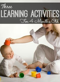 3 Learning Activities For Your 4 Month Old Baby: Your baby now learns studying your faces, expressions and eyes. Your 4 months old now starts learning while engaging in different activities.