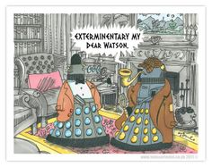 A regular day for Dalek!Sherlock and Dalek!Watson