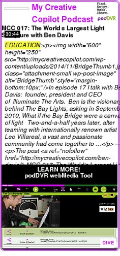 #EDUCATION #PODCAST  My Creative Copilot Podcast    MCC 017: The World?s Largest Light Sculpture with Ben Davis    LISTEN...  http://podDVR.COM/?c=3a88aa35-b312-84b6-053c-f4f1215d2c3f