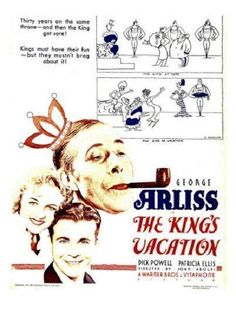 The King's Vacation. George Arliss Marjorie Gateson, Dudley Digges, Patricia Ellis, Florence Arliss, Dick Powell. Directed by John G. Adolfi. Warner Bros. 1933