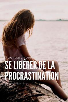 7 conseils pour se libérer de la procrastination