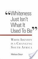 Whiteness Just Isn't What It Used To Be It's Meant To Be, Psychology, Identity, This Book, Self, Knowledge, Politics, Books, Psicologia