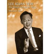 Lee Kuan Yew  The Beliefs Behind the Man By (author) Michael D. Barr