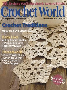 Crochet world 2010 02 Knitting Books, Crochet Books, Knit Crochet, Crochet Sweaters, Crochet World, Lavender Sachets, Crochet Magazine, Baby Blocks, Butterfly Kisses