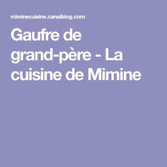 Gaufre de grand-père - La cuisine de Mimine