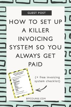How to set up a killer invoicing system so you always get paid!
