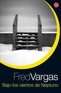 Fred Vargas - Bajo los vientos de Neptuno (2006) #Adamsberg Fred Vargas, Novels, Books, Quebec, Grande, Reading, Libros, Textbook, Bass