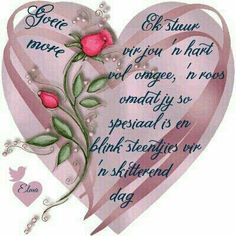 Good Morning Greetings, Good Morning Wishes, Morning Messages, Good Morning Quotes, Afrikaanse Quotes, Goeie Nag, Goeie More, Love Rose, Beautiful Landscapes