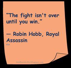 ♥ Robin Hobb ♥ #Quote #Winning