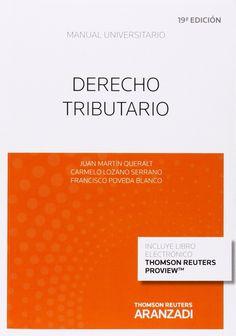 Derecho tributario / Juan Martín Queralt, Carmelo Lozano Serrano, Francisco Poveda Blanco. - 19ª ed. - 2014