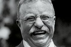 """Truly, the luckiest man created by God: Theodore Roosevelt. I find him fascinating, compelling, even inspiring knowing the things that """"one doesn't want others to know"""" about him. At his core: solid.Oh, the things to discuss..."""