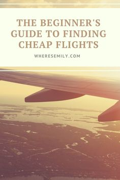 The Beginner's Guide To Finding Cheap Flights - Where's Emily? Travel Advice, Travel Tips, Travel Hacks, Travel Money, Travelling Tips, Travel Stuff, Cheap Travel, Budget Travel, Amazing Destinations