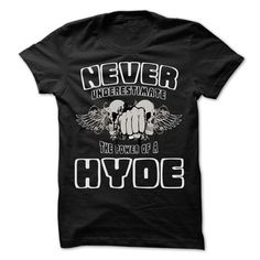 Never Underestimate The Power Of ... HYDE - 99 Cool Nam - #coworker gift #gift sorprise. OBTAIN LOWEST PRICE => https://www.sunfrog.com/LifeStyle/Never-Underestimate-The-Power-Of-HYDE--99-Cool-Name-Shirt-.html?68278