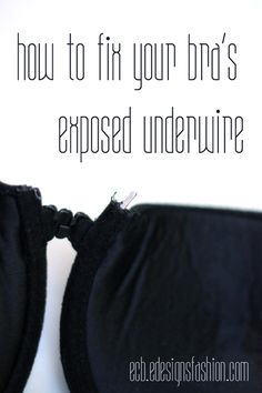 E.C.B. (Especially Creative Broad): How to Fix a Bra with an Underwire that Pokes You