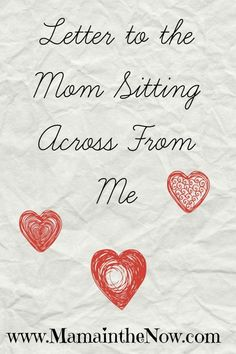 Letter to the Mom Sitting Across From Me. Beautiful letter written to a fellow mom in a doctor's waiting room.  A motherhood must-read!