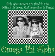 Truly great sisters are hard to find, difficult to leave, and impossible to forget! Omega Phi Alpha