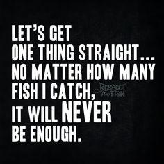 Never Enough Fish. For more original #fishing posts by #respectthefish, be sure to visit respectthefish.com. #FishingForFun #FunFishing