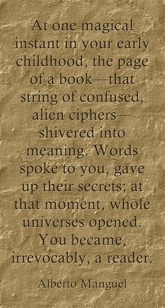 You are, irrevocably, a reader...