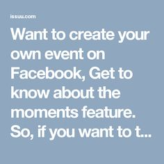 Want to create your own event on Facebook, Get to know about the moments feature. So, if you want to terminate your Facebook issues then you need to make contact with our team's tech-heads by dialing our toll-free number 1-850-366-6203. So, roll your fingers on your Smartphone keypad and make a call at 1-850-366-6203. http://www.monktech.net/facebook-contact-help-line-number.html