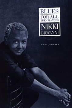 Blues: For All the Changes: New Poems Nikki Giovanni