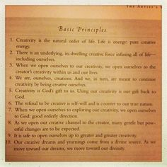 Basic Principles of The Artist's Way by Julia Cameron. I am doing this 12 week challenge with my cousin.