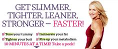 Get slimmer, tighter, leaner, stronger — FASTER! Try my new workouts- Get Your Body Back DVD from Prevention Magazine $27.95