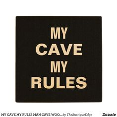 MY CAVE MY RULES MAN CAVE WOODEN COASTER